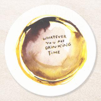 Porta-copo De Papel Redondo O que quer que você está bebendo o tempo Coster