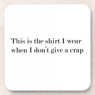 """Porta-copo """"Esta é a camisa que eu me visto quando…"""""""