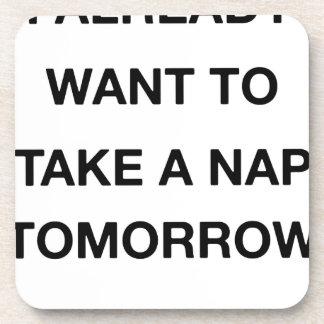 Porta-copo eu já quero tomar amanhã uma sesta