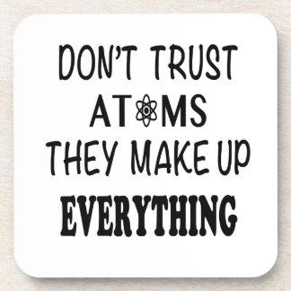 Porta-copo Não confie átomos que compo tudo