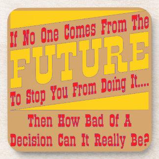 Porta-copo Se ninguém vem do futuro o parar