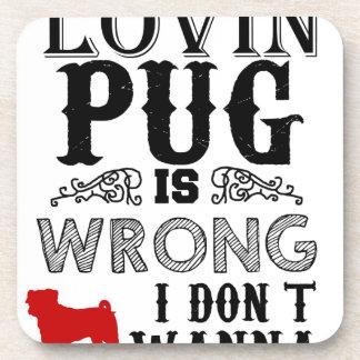 Porta-copo Se o Pug de Lovin é i errado Don´t queira ser