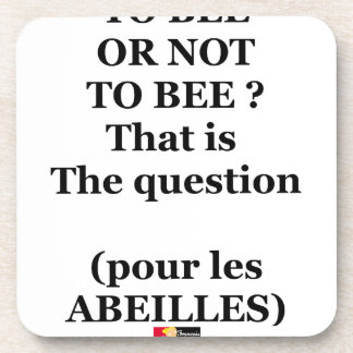 Porta-copo TO BEE OR NOT TO BEE? That is the question