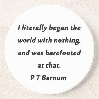 Porta-copos De Arenito Começou o mundo - P T Barnum