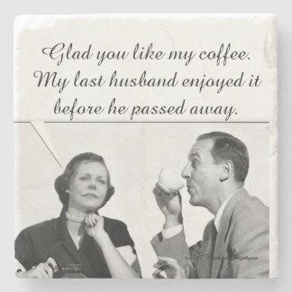 Porta Copos De Pedra Contente você gosta de meu café. Meu último marido