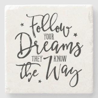 Porta Copos De Pedra Siga seus sonhos. Sabem a maneira