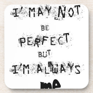 Porta Copos Eu não posso ser perfeito mas sempre mim