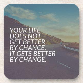 Porta Copos Palavras inspiradas - a vida obtem melhor pela
