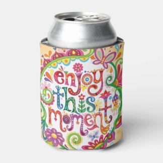 """Porta-lata """"Aprecie este momento"""" pode refrigerador - arte"""