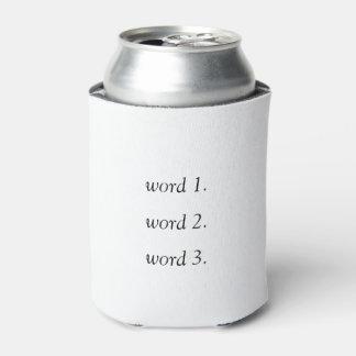 Porta-lata Criar seu próprio texto pensativo em três palavras