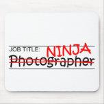 Posição Ninja - fotógrafo Mouse Pads