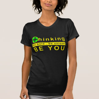 Positivo que pensa - seja corajoso seja original camiseta