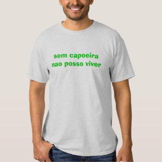 posso viver da NAO do capoeira dos sem Camiseta