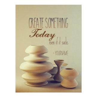 Pôster A cerâmica cria algo hoje mesmo se suga