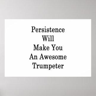 Poster A persistência far-lhe-á uma trompetista