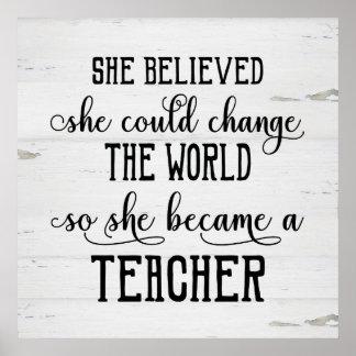 Poster Acreditou que poderia mudar o professor do mundo
