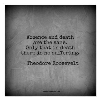 Pôster Citações de Teddy Roosevelt - ausência & morte