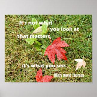 """Pôster Citações por Thoreau """"não é o que você olha aquele"""