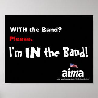 Pôster Com a banda? Por favor. Eu estou na banda!