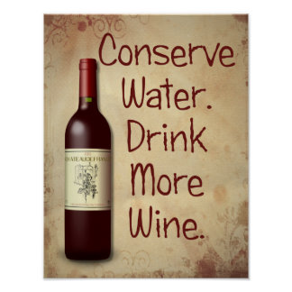 Pôster Conserve a água  -- Beba mais vinho