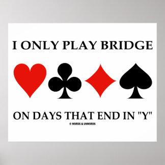 Pôster Eu jogo somente a ponte nos dias que termina em Y