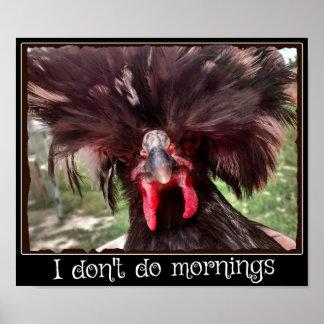Poster Eu não faço manhãs com galinha polonesa Weezy