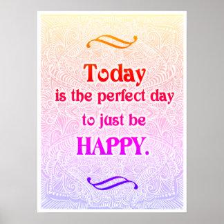 Pôster Hoje é o dia perfeito - Quote´s positivo