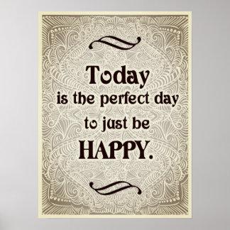 Poster Hoje é o dia perfeito - Quote´s positivo