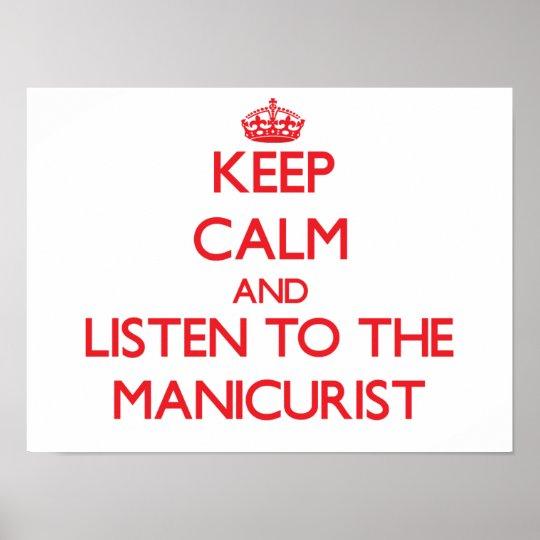 Pôster Mantenha a calma e escute o manicuro
