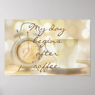 Pôster Meu dia começa após o café