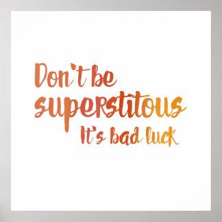 Pôster Não seja Superstitous