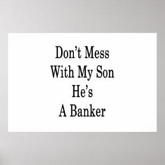 Pôster Não suje com meu filho que é um banqueiro