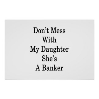 Pôster Não suje com minha filha que é um banqueiro