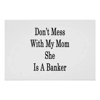 Poster Não suje com minha mamã que é um banqueiro