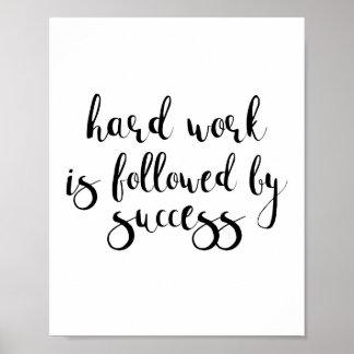 Pôster O trabalho duro é seguido pelo sucesso