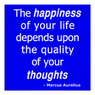 Pôster Pensamentos da qualidade? Então uma vida feliz…
