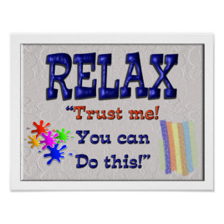 Pôster Relaxe-o pode fazer isto
