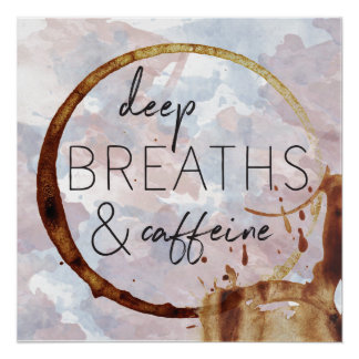 Pôster Respirações profundas & cafeína