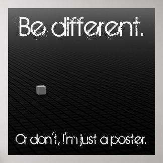 Pôster Seja diferente ou não faça