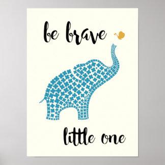 Pôster Seja pequeno o bravo - elefante do bebê azul