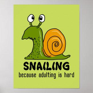 Poster Snailing… porque adulting é duro