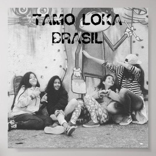 Poster Tamo Loka Brasil