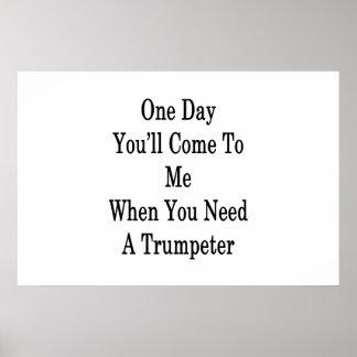 Pôster Um dia você vir-me-á quando você precisa um