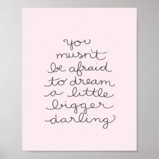 Poster Você não deve estar receoso sonhar um pouco mais