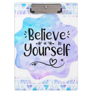 Pranchetas Acredite em o senhor mesmo