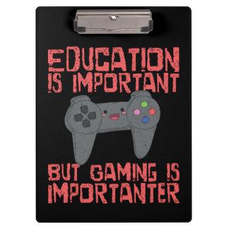 Pranchetas O jogo é Importanter do que a educação - Gamer