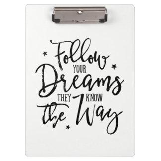 Pranchetas Siga seus sonhos. Sabem a maneira