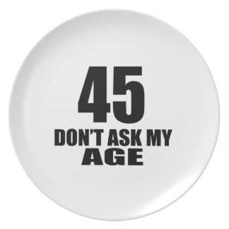 Prato De Festa 45 não peça meu design do aniversário da idade