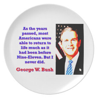 Prato De Festa Como os anos passaram - G W Bush