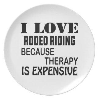 Prato De Festa Eu amo a equitação do rodeio porque a terapia é